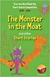 Ross, Stewart: The Monster in the Moat and Other Short Stories: An Anthology of Winning Stories from the 2008-2009 World Book Day Short Story Competition.