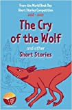 Ross, Stewart: The Cry of the Wolf and Other Short Stories: An Anthology of Winning Stories from the 2008-2009 World Book Day Short Story Competition.