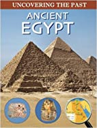 Ancient Egypt (Uncovering the Past) by John…