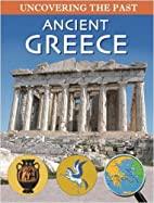 Ancient Greece (Uncovering the Past) by John…