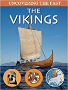 The Vikings (Uncovering the Past) by John…