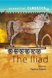Homer: The Illiad (Essential Classics)