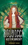 Ross, Stewart: Boudicca: Guilty or Innocent? (The Timewarp Trials)