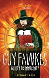 Ross, Stewart: Guy Fawkes: Guilty or Innocent? (The Timewarp Trials)