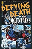 Shone, Rob: Defying Death in the Mountains (Graphic Survival Stories)
