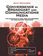 Convergence in Broadcast and Communications…
