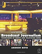 Broadcast Journalism, Fifth Edition by…