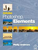 Andrews, Philip: Adobe Photoshop Elements: A Visual Introduction to Digital Imaging
