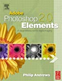 Andrews, Philip: Adobe Photoshop Elements 2.0: A Visual Introduction to Digital Imaging