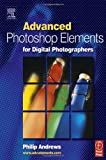 Andrews, Philip: Advanced Photoshop Elements for Digital Photography