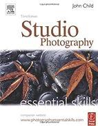 Studio Photography: Essential Skills by John…