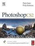 Galer, Mark: Photoshop CS2: Essential Skills (Photography Essential Skills)