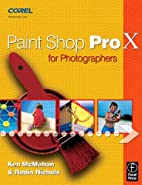 Paint Shop Pro X for Photographers by Ken…