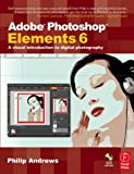Andrews, Philip: Adobe Photoshop Elements 6: A Visual Introduction to Digital Photography (book with CD)