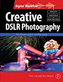 Weston, Chris: Creative DSLR Photography: The ultimate creative workflow guide (Digital Workflow)