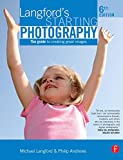 Andrews, Philip: Langford's Starting Photography: The guide to creating great images