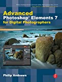 Andrews, Philip: Advanced Photoshop Elements 7 for Digital Photographers