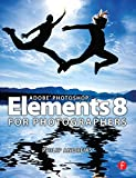 Andrews, Philip: Adobe Photoshop Elements 8 for Photographers