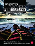 Bilissi, Efthimia: Langford's Advanced Photography: The guide for aspiring photographers (The Langford Series)