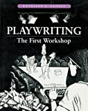George, Kathleen E.: Playwriting: The First Workshop