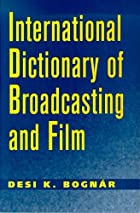 International dictionary of broadcasting and…