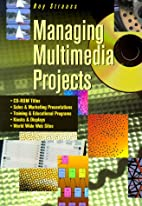 Managing Multimedia Projects by Roy Strauss