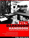 Curtin, Dennis: The New Darkroom Handbook: A Complete Guide to the Best Design, Construction, and Equipment