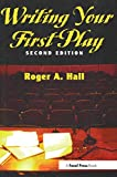 Hall, Roger A.: Writing Your First Play