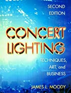 Concert Lighting: Techniques, Art and…