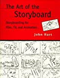 Hart, John: The Art of the Storyboard: Storyboarding for Film, TV, and Animation