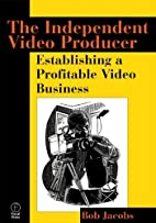 The Independent Video Producer: Establishing…