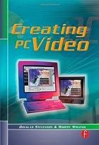 Creating PC Video by Douglas Stevenson