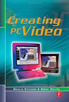 Creating PC Video by Douglas Stevenson