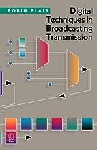 Digital techniques in broadcasting…