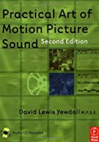 Practical Art of Motion Picture Sound,…