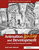 Wright, Jean: Animation Writing And Development: From Script Development To Pitch