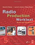 David Reese: RADIO PRODUCTION WORKTEXT: STUDIO AND EQUIPMENT