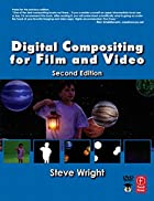 Digital Compositing for Film and Video with…