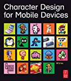 Wright, Lawrence: Character Design for Mobile Devices