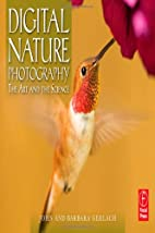 Digital Nature Photography: The Art and the…