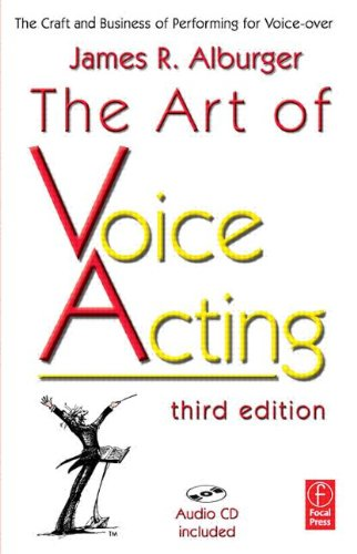 the-art-of-voice-acting-the-craft-and-business-of-performing-for-voice-over