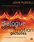 Purcell, John: Dialogue Editing for Motion Pictures: A Guide to the Invisible Art