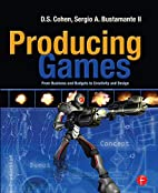 Producing Games: From Business and Budgets…