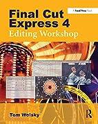 Final Cut Express 4 Editing Workshop by Tom…