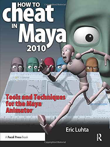 how-to-cheat-in-maya-2010-tools-and-techniques-for-the-maya-animator