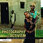 Photography as Activism: Images for Social…