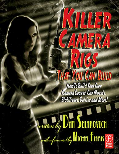 killer-camera-rigs-that-you-can-build-how-to-build-your-own-camera-cranes-car-mounts-stabilizers-dollies-and-more