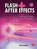 Jackson, Chris: Flash + After Effects: Add Broadcast Features to Your Flash Designs