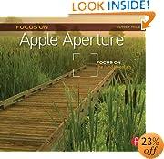 Focus On Apple Aperture: Focus on the Fundamentals (Focus On Series) (The Focus On Series)