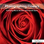 Photographing Flowers: Exploring Macro…